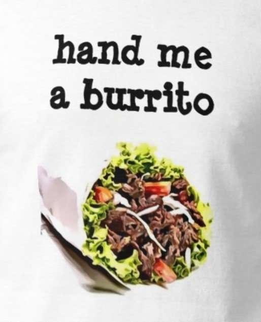 hand me a burrito with pic of burrito