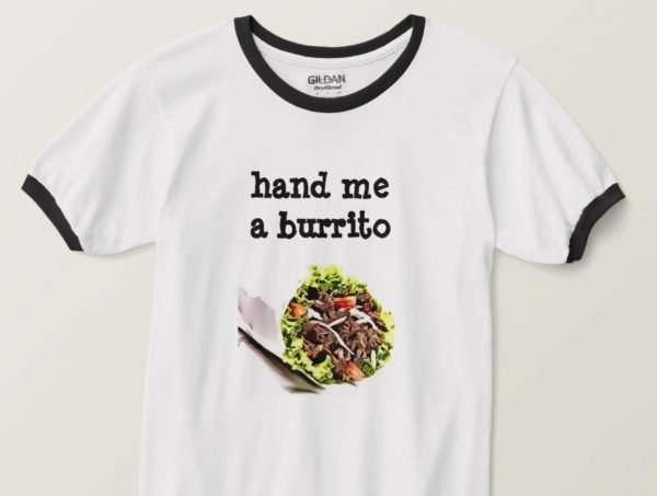 hand me a burrito t-shirt